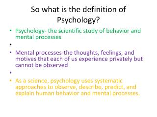 So what is the definition of Psychology?