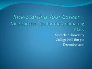 Kick-Starting Your Career  –  Nine  Success Tips for the Graduating Class