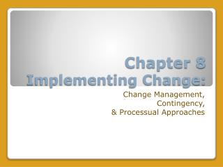 Chapter  8  Implementing Change: