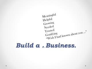 Build a  ^  Business.
