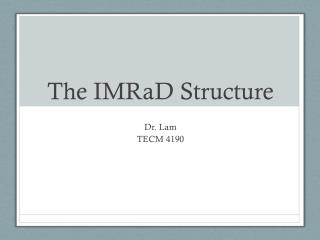 The  IMRaD  Structure