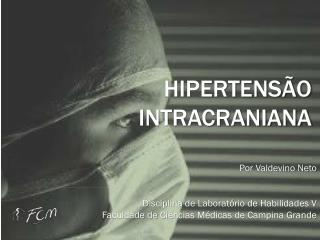 Hipertensão Intracraniana