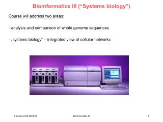 "Bioinformatics III (""Systems biology"")"