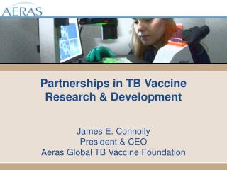 Partnerships in TB Vaccine Research & Development