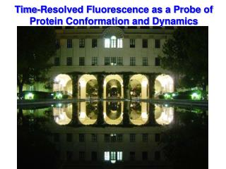 Time-Resolved Fluorescence as a Probe of Protein Conformation and Dynamics