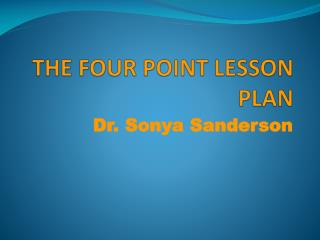 THE FOUR POINT LESSON PLAN