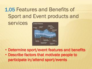 1.05 Features and Benefits of Sport and Event products and services