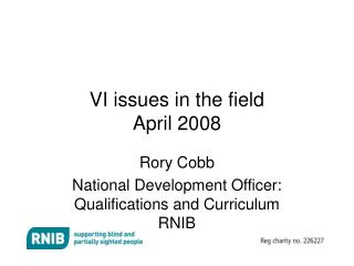 VI issues in the field April 2008