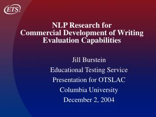 NLP Research for  Commercial Development of Writing Evaluation Capabilities