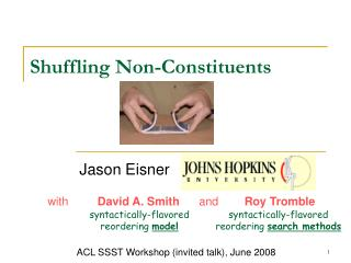 Shuffling Non-Constituents