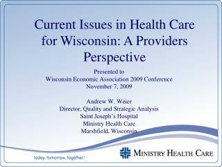 Current Issues in Health Care for Wisconsin: A Providers Perspective