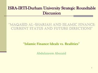 """Islamic Finance Ideals vs. Realities"" Abdulazeem Abozaid"