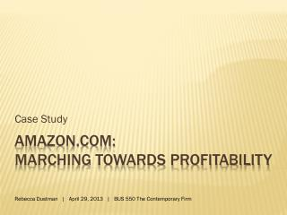 Amazon:  Marching Towards Profitability