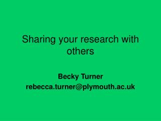 Sharing your research with others