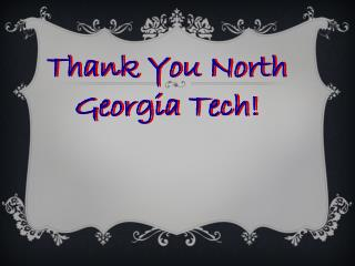 Thank You North Georgia Tech!