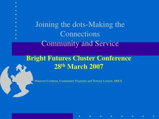 Joining the dots-Making the Connections Community and Service