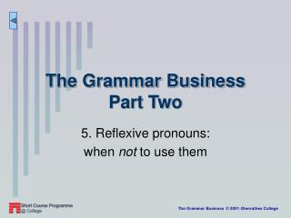 The Grammar Business Part Two