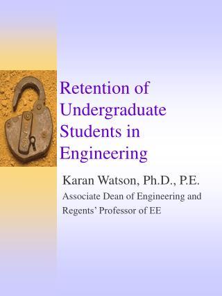 Retention of Undergraduate Students in Engineering
