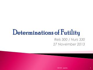 Determinations of  Futility