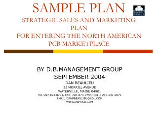 SAMPLE PLAN STRATEGIC SALES AND MARKETING PLAN FOR ENTERING THE NORTH AMERICAN PCB MARKETPLACE