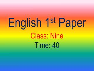 English 1 st  Paper Class: Nine Time: 40
