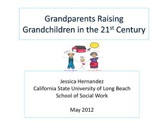 Grandparents Raising Grandchildren in the 21 st  Century
