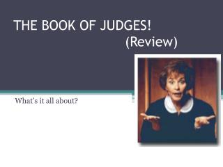 THE BOOK OF JUDGES! 	(Review)