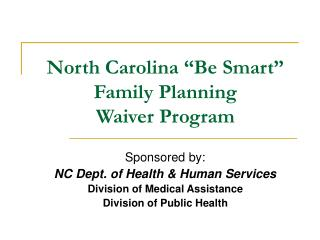 "North Carolina ""Be Smart"" Family Planning  Waiver Program"