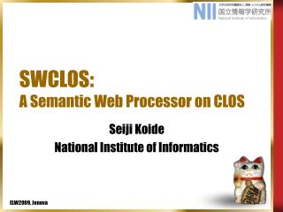 SWCLOS: A Semantic Web Processor on CLOS