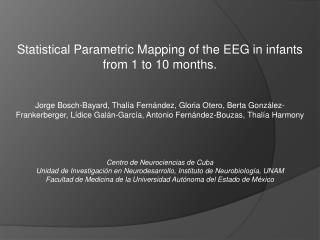 Statistical Parametric Mapping of the EEG in infants from 1 to 10 months.