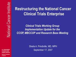 Restructuring the National Cancer              Clinical Trials Enterprise