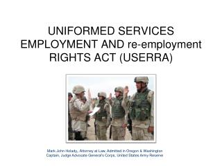 UNIFORMED SERVICES EMPLOYMENT AND re-employment RIGHTS ACT (USERRA)