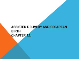 Assisted Delivery and Cesarean Birth Chapter 11