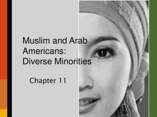 Muslim and Arab  Americans:  Diverse Minorities