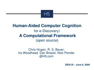 Human-Aided Computer Cognition for e-Discovery :   A Computational Framework (open source)