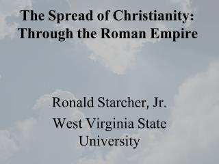 The Spread of Christianity: Through the Roman Empire