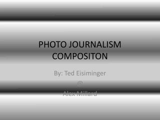 PHOTO JOURNALISM COMPOSITON