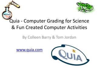 Quia - Computer Grading for Science & Fun Created Computer Activities