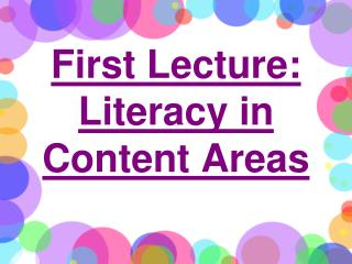 First Lecture: Literacy in Content Areas