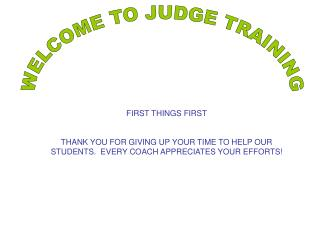 WELCOME TO JUDGE TRAINING