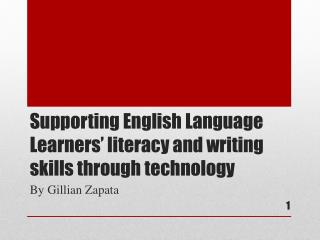 Supporting English Language Learners' literacy and writing skills through technology