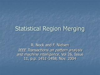 Statistical Region Merging