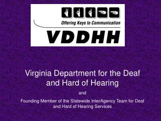 Virginia Department for the Deaf and Hard of Hearing  and