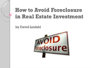 How to avoid Foreclosure in Real Estate Investing by David L