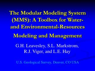 The Modular Modeling System MMS: A Toolbox for Water- and Environmental-Resources Modeling and Management
