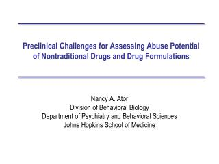 Preclinical Challenges for Assessing Abuse Potential of Nontraditional Drugs and Drug Formulations