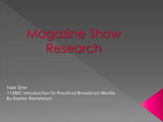 Magazine Show  Research