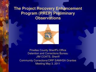 The Project Recovery Enhancement Program (PREP) Preliminary Observations