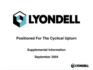 Positioned For The Cyclical Upturn Supplemental Information September 2004