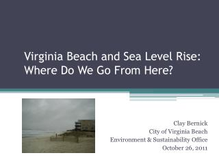 Virginia Beach and Sea Level Rise: Where Do We Go From Here?